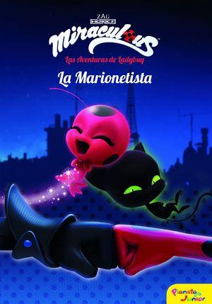 MIRACULOUS.LAS AVENTURAS DE LADYBUG 3. LA MARIONETISTA