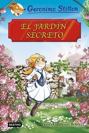EL JARDÍN SECRETO - GERONIMO STILTON. GRANDES HISTORIAS