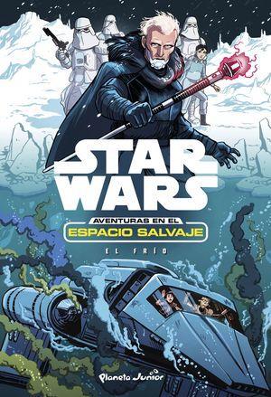 STAR WARS. AVENTURAS EN EL ESPACIO SALVAJE. EL FRÍO
