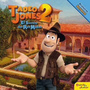 TADEO JONES 2. EL SECRETO DEL REY MIDAS. PRIMEROS LECTORES