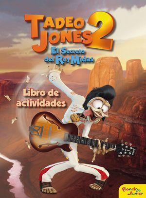 TADEO JONES 2. EL SECRETO DEL REY MIDAS. LIBRO DE ACTIVIDADES