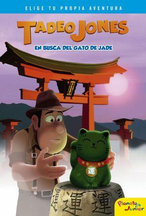 TADEO JONES EN BUSCA DEL GATO DE JADE. ELIGE TU PROPIA AVENTURA