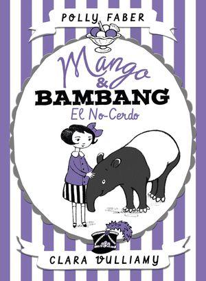 MANGO & BAMBANG 1. EL NO-CERDO