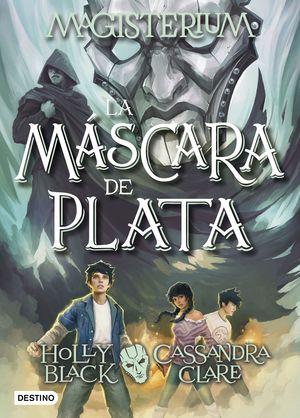 LA MÁSCARA DE PLATA - MAGISTERIUM 4