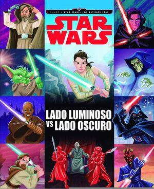 STAR WARS. RUMBO A LOS ÚLTIMOS JEDI. LADO LUMINOSO VS LADO OSCURO