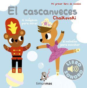 EL CASCANUECES. CHAIKOVSKI. MI PRIMER LIBRO DE SONIDOS