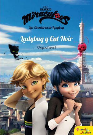 MIRACULOUS. LAS AVENTURAS DE LADYBUG 5 LADYBUG Y CAT NOIR. ORIGEN PARTE 1