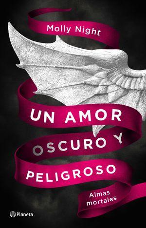 UN AMOR OSCURO Y PELIGROSO 1. ALMAS MORTALES