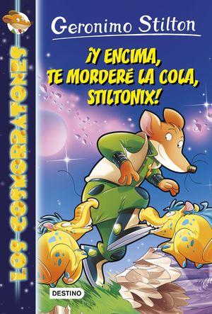 Y ENCIMA, TE MORDERÉ LA COLA, STILTONIX! - LOS COSMORRATONES 11