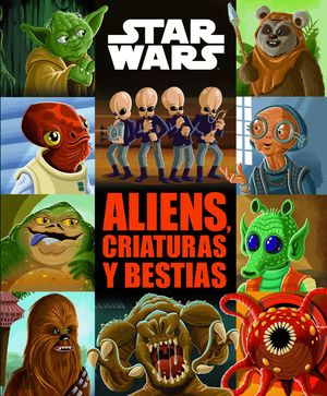 STAR WARS. ALIENS, CRIATURAS Y BESTIAS