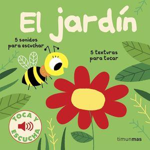 EL JARDÍN - TOCA Y ESCUCHA