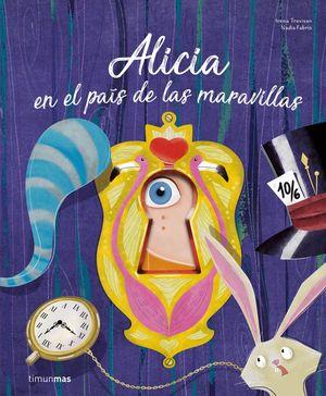 ALICIA EN EL PAÍS DE LAS MARAVILLAS ¡UN LIBRO CON TROQUELES!