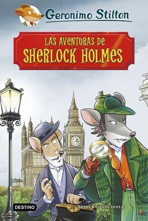 LAS AVENTURAS DE SHERLOCK HOLMES - GERÓNIMO STILTON GRANDES HISTORIAS
