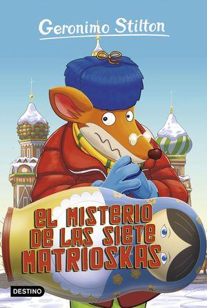 EL MISTERIO DE LAS SIETE MATRIOSKAS - GERONIMO STILTON 72