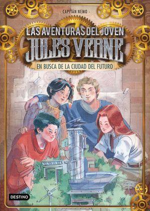 EN BUSCA DE LA CIUDAD DEL FUTURO - LAS AVENTURAS DEL JOVEN JULES VERNE 9