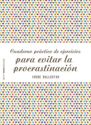 CUADERNO PRÁCTICO DE EJERCICIOS PARA EVITAR LA PROCRASTINACIÓN