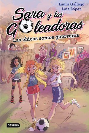 LAS CHICAS SOMOS GUERRERAS - SARA Y LAS GOLEADORAS 2