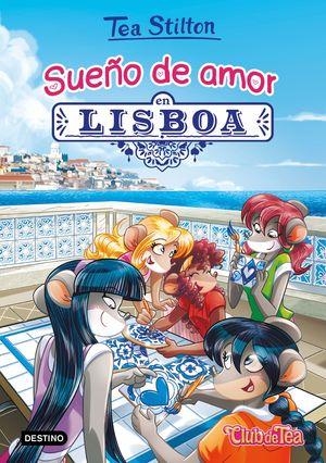 SUEÑO DE AMOR EN LISBOA - TEA STILTON 32