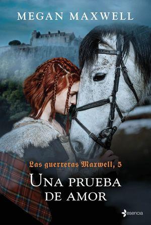 UNA PRUEBA DE AMOR - LAS GUERRERAS MAXWELL, 5