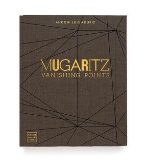 MUGARITZ. VANISHING POINTS