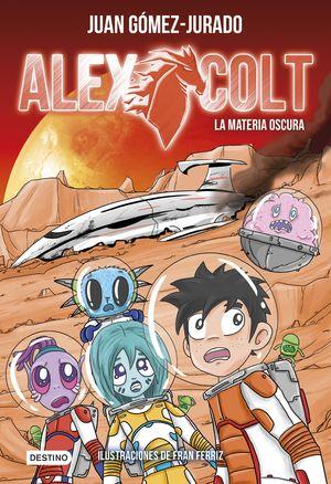 LA MATERIA OSCURA - ALEX COLT 4
