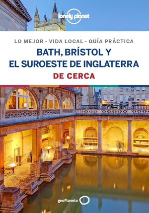 BATH, BRÍSTOL Y EL SUROESTE DE INGLATERRA DE CERCA - LONELY PLANET