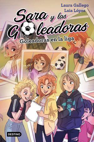 GOLEADORAS EN LA LIGA. SARA Y LAS GOLEADORAS 3
