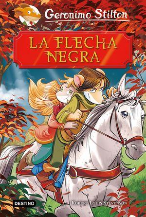 LA FLECHA NEGRA - GERONIMO STILTON