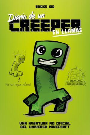 DIARIO DE UN CREEPER EN LLAMAS
