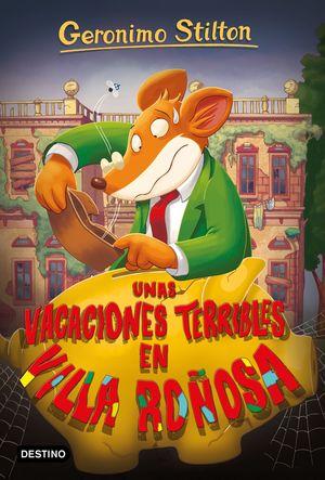 UNAS VACACIONES TERRIBLES EN VILLA ROÑOSA. GERONIMO STILTON 76