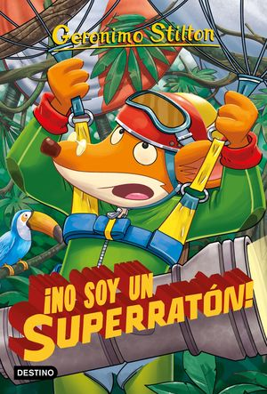 NO SOY UN SUPERRATÓN! - GERONIMO STILTON 52