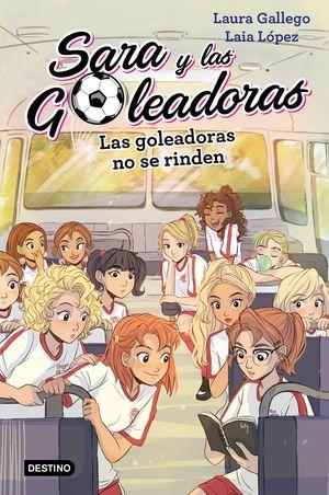 LAS GOLEADORAS NO SE RINDEN. SARA Y LAS GOLEADORAS 5