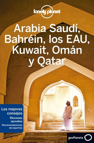 ARABIA SAUDÍ, BAHRÉIN, LOS EAU, KUWAIT, OMÁN Y QATAR 2 LONELY PLANET