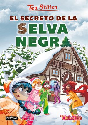 EL SECRETO DE LA SELVA NEGRA. TEA STILTON 35