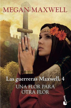 UNA FLOR PARA OTRA FLOR - LAS GUERRERAS MAXWELL 4