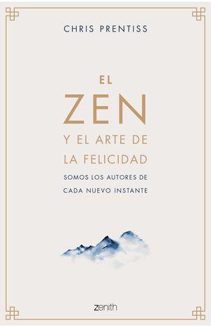 ZEN Y EL ARTE DE LA FELICIDAD