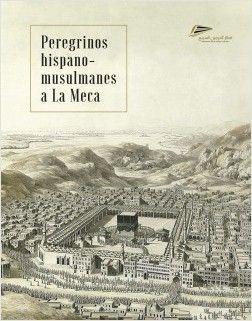 PEREGRINOS HISPANOS MUSULMANES A LA MECA