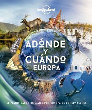 ADÓNDE Y CUÁNDO. EUROPA