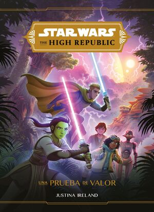 STAR WARS. HIGH REPUBLIC. UNA PRUEBA DE VALOR