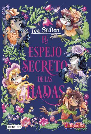 EL ESPEJO SECRETO DE LAS HADAS. TEA STILTON 8
