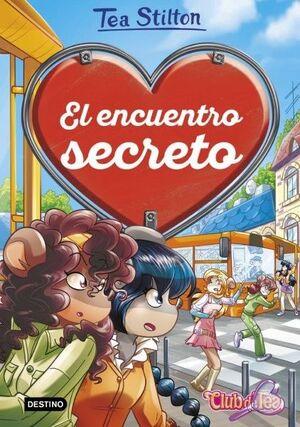 EL ENCUENTRO SECRETO. TEA STILTON 7
