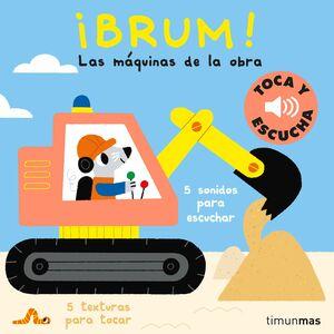 BRUM! LAS MÁQUINAS DE LA OBRA. TOCA Y ESCUCHA