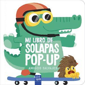 AMIGOS SALVAJES - MI LIBRO DE SOLAPAS POP-UP