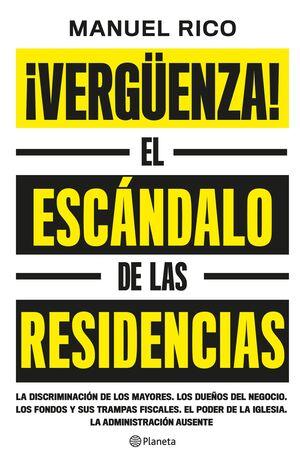 VERGÜENZA! EL ESCÁNDALO DE LAS RESIDENCIAS
