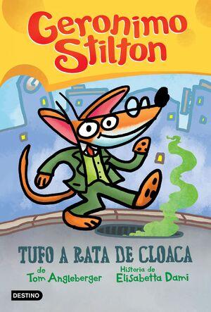TUFO A RATA DE CLOACA - GERONIMO STILTON