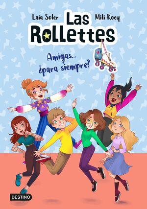 LAS ROLLETTES 4. AMIGAS... PARA SIEMPRE?