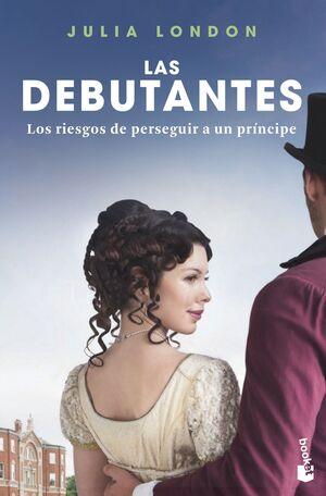 LOS RIESGOS DE PERSEGUIR A UN PRÍNCIPE - LAS DEBUTANTES 2
