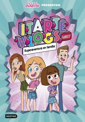 ITARTE VLOGS FAMILY 1 SUPERAVENTURA EN FAMILIA