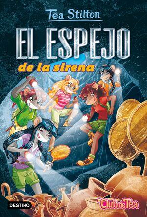 EL ESPEJO DE LA SIRENA - TEA STILTON 38