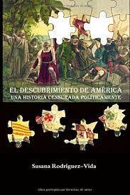 EL DESCUBRIMIENTO DE AMÉRICA: UNA HISTORIA CENSURADA POLÍTICAMENTE